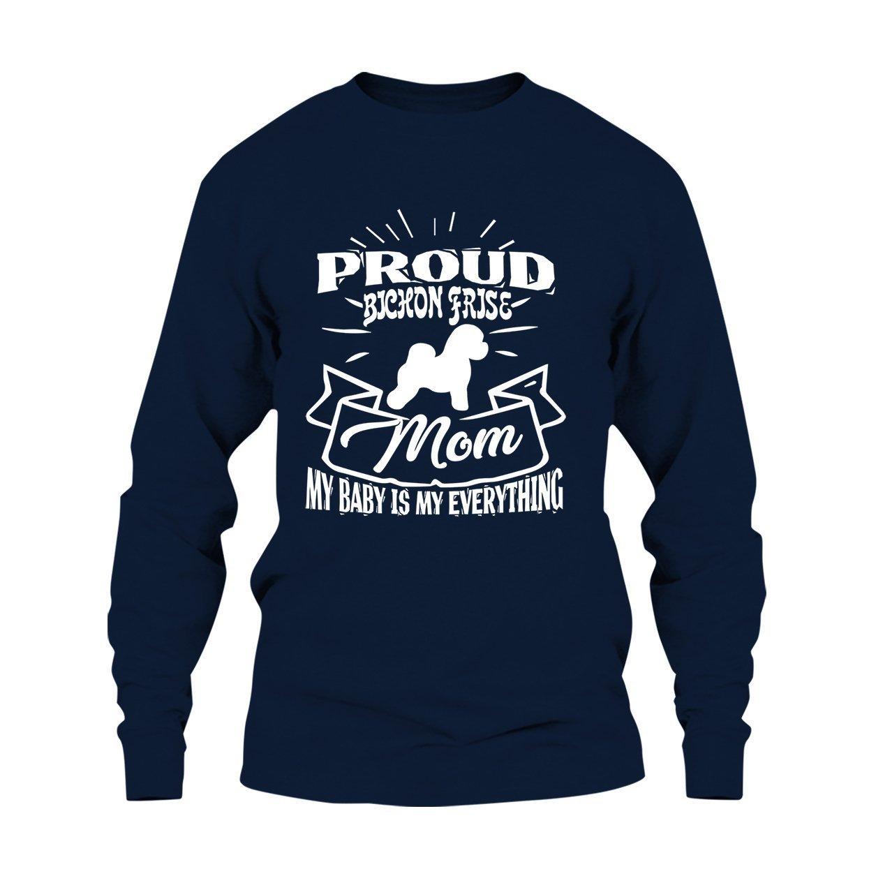 Proud Bichon Frise Mom Tee Shirt, Cool Sweatshirt, Hoodie Six Emu