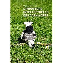 L'imposture intellectuelle des carnivores: Essais - documents (HORS COLLECTION) (French Edition)