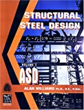 Structural Steel Design : ASD Method, Williams, Alan, 1580010555