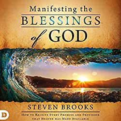 Manifesting the Blessings of God