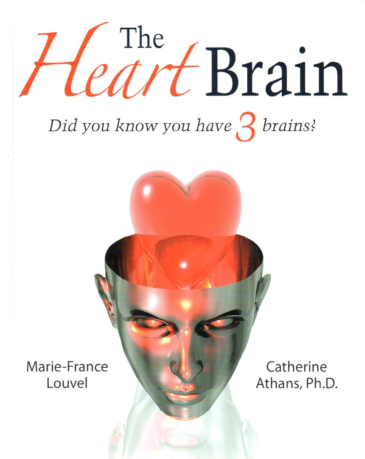 Read Online The Heart Brain: Did You Know You Have 3 Brains? ebook