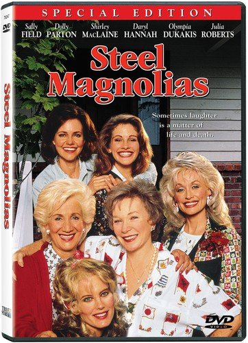 Steel Magnolias: Special Edition Sally Field Julia Roberts Dolly Parton Shirley MacLaine