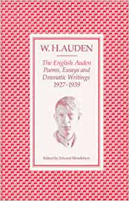 the english auden poems essays and dramatic writings Took our special topic course on poetry of the 1930s the book has its origins in the teaching of that course excerpt from the english auden: poems, essays and dramatic writings 1927-1939 edited by edward mendelson, and the orators by w h auden, are reprinted by permission of faber and faber, ltd excerpts from.