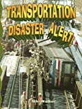 Transportation Disaster Alert!, Niki Walker, 0778716163