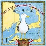Journey Around Cape Cod from A to Z, Martha Zschock, 1889833282