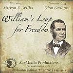 William's Leap for Freedom (Dramatized) | Renee Pringle (adaptation)