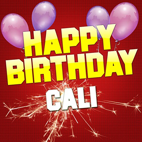 Happy Birthday Cali