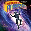 Ambassador Audiobook by William Alexander Narrated by William Alexander