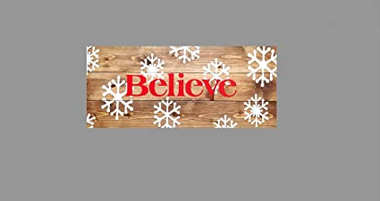 believe christmas sign or stocking holder with snowflakes
