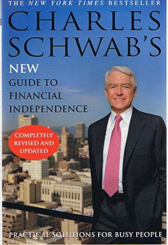 Charles Schwabs New Guide To Financial Independence Completely Revised And Updated   Practical Solutions For Busy People  Paperback  1St Revised Edition  By Charles R  Schwab  Signed Copy