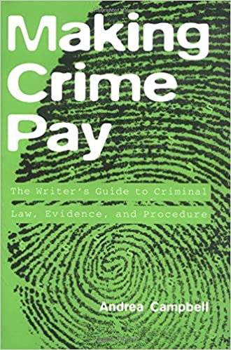 Making Crime Pay: An Author's Guide to Criminal Law, Evidence and Procedure