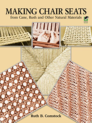 Making Chair Seats from Cane, Rush and Other Natural Materials (A Basket Making Wicker)