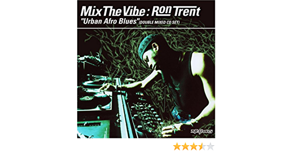Mix the Vibe:Urban Afro Blues: Ron Trent: Amazon.es: Música