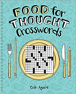 Food For Thought Crosswords Erik Agard 9781454916314 Amazon Books