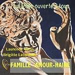 La Philo ouverte à tous : Famille - Amour - Haine   Laurence Vanin