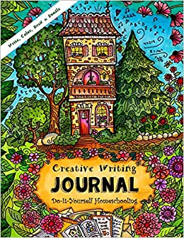 Creative writing journal write your own story color draw creative writing journal write your own story color draw doodle do it yourself homeschooling girls ages 9 and up sarah janisse brown solutioingenieria Images