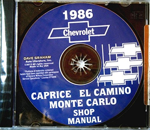 STEP-BY-STEP 1986 MONTE CARLO, CAPRICE & EL CAMINO FACTORY REPAIR SHOP & SERVICE MANUAL CD Includes all phases of Chassis and Body Repair