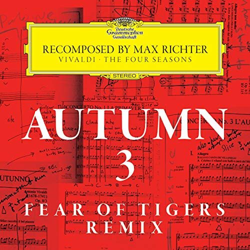 - Autumn 3 - Recomposed By Max Richter - Vivaldi: The Four Seasons (Fear Of Tigers Remix)