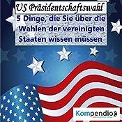 US Präsidentschaftswahl: 5 Dinge, die Sie über die Wahlen der Vereinigten Staaten wissen müssen (Politik kompakt) | Alessandro Dallmann