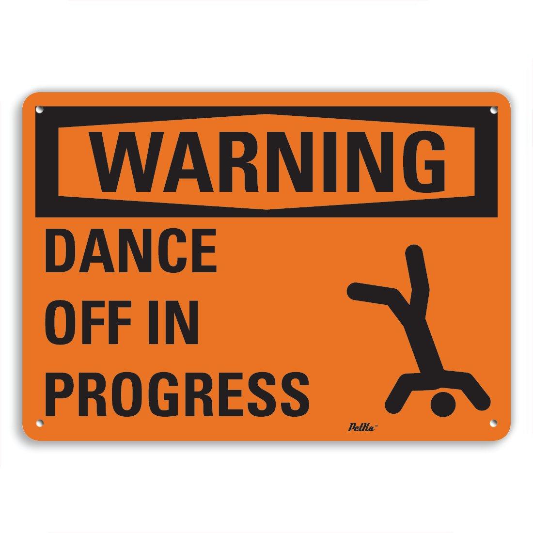 PetKa Signs and Graphics PKFO-0044-NA_10x7''Dance off in progress'' Aluminum Sign, 10'' x 7''