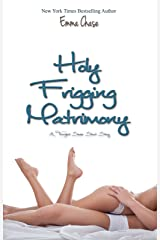 Holy Frigging Matrimony: A Tangled Series Short Story (The Tangled) (English Edition) eBook Kindle