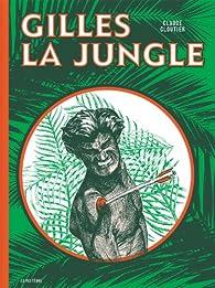 Gilles la jungle par Claude Cloutier