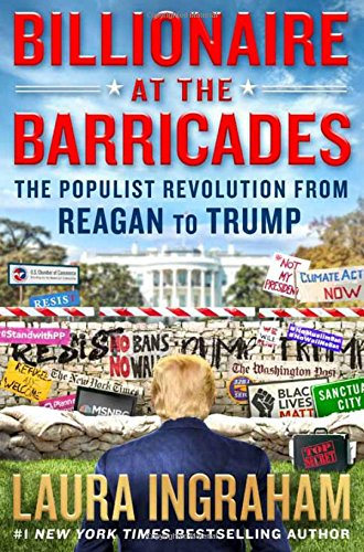 Billionaire at the Barricades: The Populist Revolution from Reagan to Trump cover