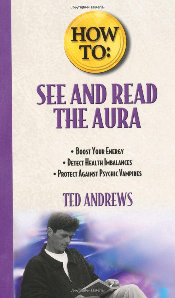 How To See And Read The Aura  Llewellyn's How To