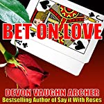 Bet on Love | Devon Vaughn Archer