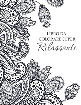 Libro Da Colorare Super Rilassante