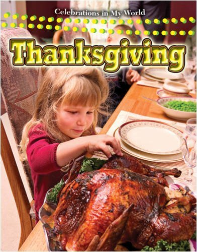 Thanksgiving (Celebrations in My World (Paperback)) by Lynn Peppas (2009-01-01)