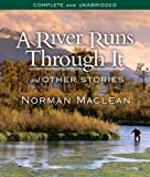 A River Runs Through It and Other Stories by Maclean, Norman (2010) Audio CD