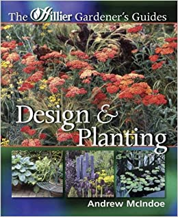 Design and Planting (Hillier Gardener's Guide) (Hillier Gardener's Guide)