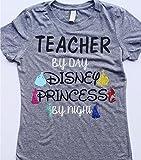 Disney Princess Shirt ; Teacher Shirt ; Disney Princess Teacher Shirt ; Teacher By Day Disney Princess By Night ;Teacher Gift ; Disney Squad