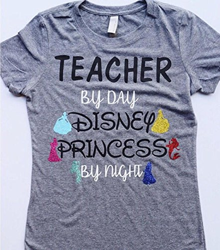 Disney Princess Shirt ; Teacher Shirt ; Disney Princess Teacher Shirt ; Teacher By Day Disney Princess By Night ;Teacher Gift ; Disney Squad by Let's Get Decorative