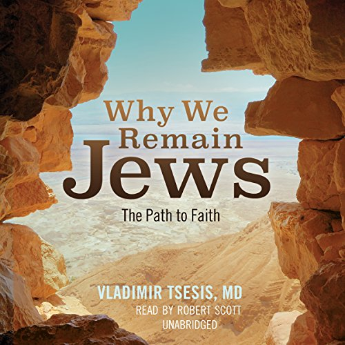 Why We Remain Jews: The Path to Faith by Blackstone Audio, Inc.