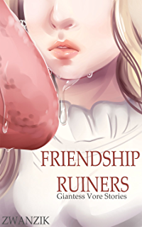 Friendship Ruiners Giantess Vore Stories