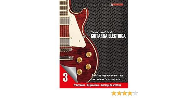 Curso completo de guitarra eléctrica nivel 3: Nivel 3 Realice acompañamientos con armonía avanzada eBook: Miguel Martinez Cuellar: Amazon.es: Tienda Kindle