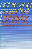 Achieving Assertive Behavior, Harold H. Dawley and W. W. Wenrich, 0818501855