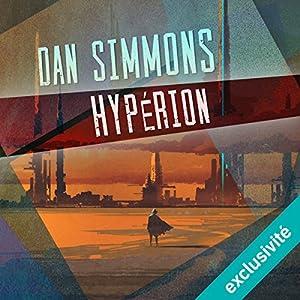 Hypérion 1 | Livre audio Auteur(s) : Dan Simmons Narrateur(s) : Matthieu Dahan