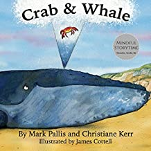 Crab and Whale: a new way to experience mindfulness for kids. Vol 1: Kindness
