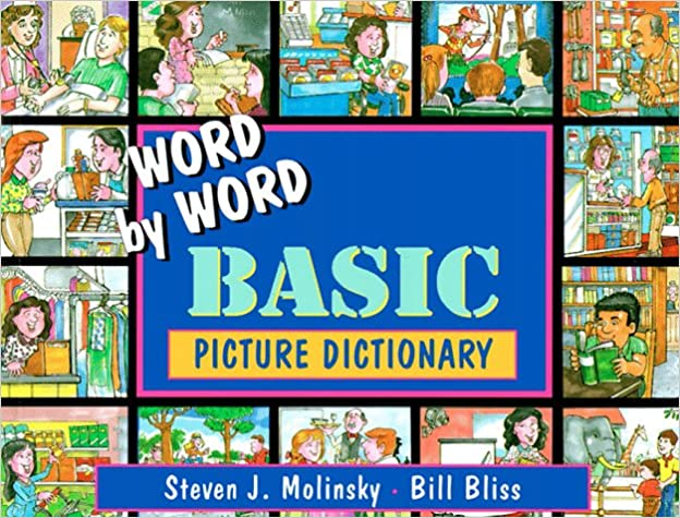 Word by Word Basic Picture Dictionary: Steven J. Molinsky, Bill ...