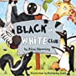 The Black and White Club (Picture Books)