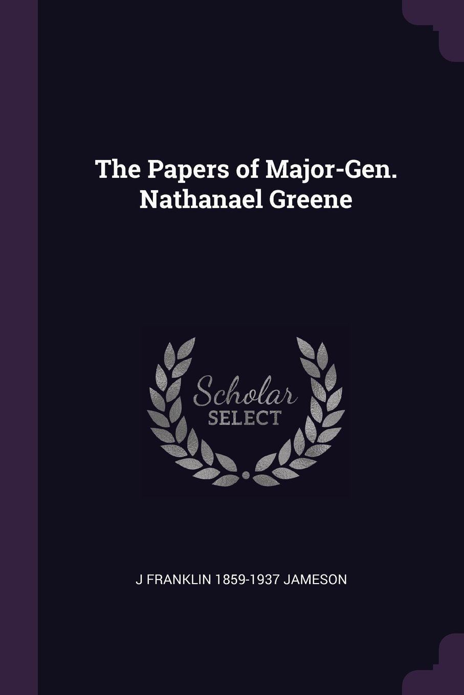 The Papers of Major-Gen. Nathanael Greene ebook