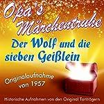 Der Wolf und die sieben Geißlein (Opa's Märchentruhe)    N.N.