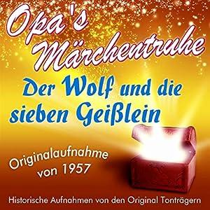 Der Wolf und die sieben Geißlein (Opa's Märchentruhe) Hörbuch