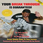 Your Break Through Is Guaranteed!: Seven Simple Steps to Your Success | Dr. Stan Harris