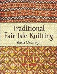 Traditional Fair Isle Knitting (Dover Knitting, Crochet, Tatting, Lace)