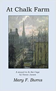 """At Chalk Farm: A Sequel to """"In the Cage"""" by Henry James"""