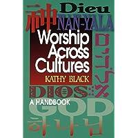 Worship Across Cultures A Handbook